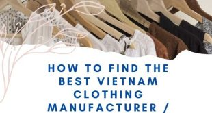 How To Find The Best Vietnam Clothing Manufacturer